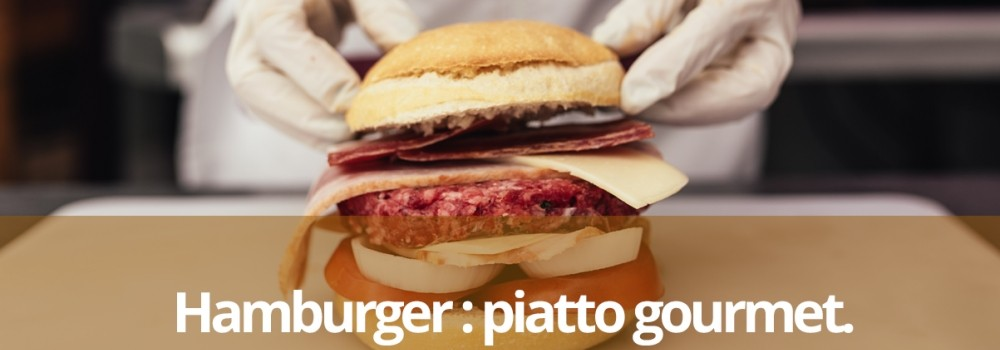 Hamburger, da junk food a piatto gourmet