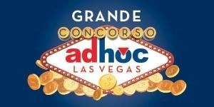 Grande Concorso Adhoc Las Vegas!
